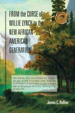 From the Curse of Willie Lynch to the New African American Generation-ExLibrary