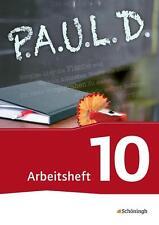 P.A.U.L. D. (Paul) 10. Arbeitsheft. Persönliches Arbeits- und Lesebuch Deutsch -