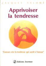Livre apprivoiser la tendresse Jacques Salomé  book