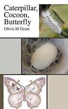 Caterpillar, Cocoon, farfalla da Grant, Olivia M.