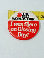 Vintage The 1982 Worlds Fair I Was There On Closing Day Button Pin ~ Ships FREE