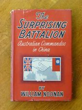The Surprising Battalion - William Noonan (Hardback, 1945) Australia China WWII
