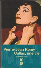 Pierre-Jean Remy - Callas, une vie - Biographie