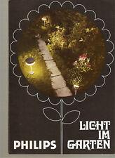 Prospekt Philips Licht im Garten 6 Seiten DIN-A-4 ca. 1970