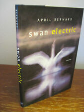 1st Edition SWAN ELECTRIC April Bernard POEMS Poetry First Printing