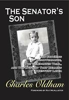 THE SENATOR'S SON: The Shocking Disappearance, The Celebrat... by Charles Oldham