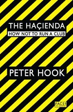The Hacienda: How Not to Run a Club,Peter Hook- 9781847391773