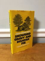 SNOWBIRD GRAVY and DISHPAN PIE by GINNS 1982 Hardcover DJ North Carolina History