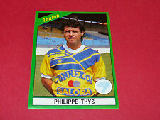225 PHILIPPE THYS SC TOULON MAYOL PANINI FOOT 91 FOOTBALL 1990-1991