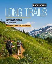 Backpacker Thru Hiking 101, Thomas, Liz,Backpacker Magazine, Very Good condition