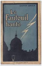 RARE 1921 GASTON LEROUX : LE FAUTEUIL HANTÉ + L'HOMME QUI A VU LE DIABLE