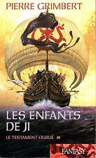 Pierre Grimbert - Les enfants de Ji - Le testament oublié