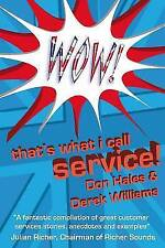 Good, Wow! That's What I call Service: Stories of Great Customer Service from th