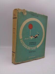 Francis de Luze :; Autour du Turf hommes et chevaux du Sud-Ouest 1946