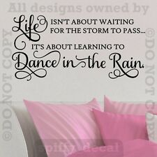 LIFE ISN'T ABOUT WAITING DANCE IN THE RAIN Quote Vinyl Wall Decal Decor Sticker