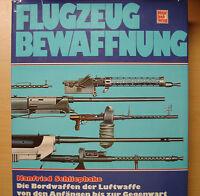 Flugzeugbewaffnung Bordwaffen Luftwaffe Waffen Technik Bildband Buch Book