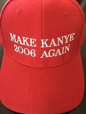 Kanye West MAKE KANYE 2006 AGAIN Hat CAP Trump Inspired PARODY Funny KANYE WEST