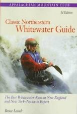 Classic Northeastern Whitewater Guide, 3rd: The Best Whitewater Runs in New Engl