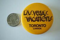 Las Vegas Vacations Toronto Canada Vintage Pin Pinback Button #29746