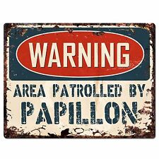 PP2447 WARNING AREA PATROLLED BY PAPILLON Plate Chic Sign Home Store Decor