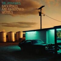 The Jayhawks - Back Roads and Abandoned Motels (NEW CD)
