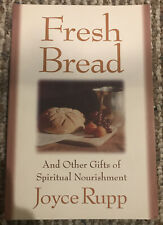 Fresh Bread : And Other Gifts of Spiritual Nourishment by Joyce Rupp (2004,...