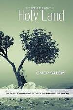 The Struggle for the Holy Land: The Quest for Harmony between the Bible and the