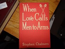 When Love Calls Men to Arms (Stephen Chalmers - 1910)  1st First Edition!