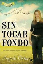 Sin tocar fondo: Ningun ser humano experimenta lo que no puede soportar (Spanish