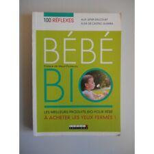 Bébé Bio les meilleurs produits bio pour bébé / Coll. / Réf37177