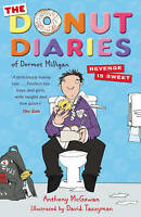 The Donut Diaries: Revenge is Sweet: Book Two, Milligan, Dermot,McGowan, Anthony