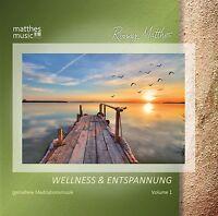 Wellness & Entspannung, Vol. 1 - Gemafreie Entspannungsmusik (CD: Ronny Matthes)