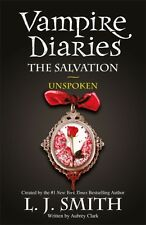The Vampire Diaries: The Salvation: Unspoken: Book 12 (Paperback). 9781444916508