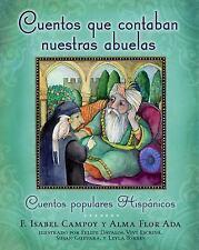 Cuentos Que Contaban Nuestras Abuelas: Cuentos Populares Hispanicos = Tales Our