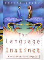 The Language Instinct: How the Mind Creates Language (Perennial Classics) by Ste