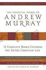 The Essential Works of Andrew Murray: 12 Complete Books Covering the Entire Christian Life by Andrew Murray (Hardback, 2009)