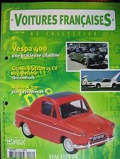 FASCICULE 52 VOITURES FRANCAISES  VESPA 400   A110 V6  TRACTION 15 CV CAB RIOLET
