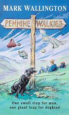 Pennine Walkies: Boogie Up the Pennine Way, Mark Wallington | Paperback Book | G