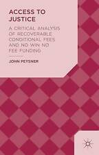Access to Justice: A Critical Analysis of Recoverable Conditional by Peysner, J.