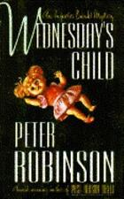 Wednesday's Child  by Peter Robinson Hardcover dj 1st ed signed
