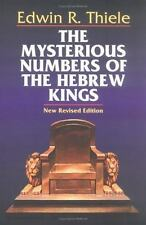 The Mysterious Numbers of the Hebrew Kings by Edwin R. Thiele (1994,...
