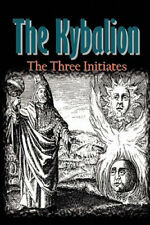 The Kybalion by Three Initiates.