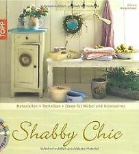 Shabby Chic: Materialien, Grundtechniken, Ideen für Möbe... | Buch | Zustand gut