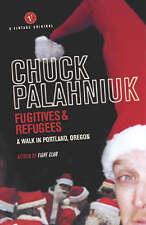 Fugitives And Refugees: A Walk Through Portland, Oregon, By Chuck Palahniuk,in U