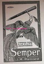 PUBLICITE STYLO PLUME SEMPER J.M PAILLARD L'OISEAU DE 1923 FRENCH AD RARE ANIMAL