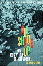 Pivotal Moments in American History: All Shook Up : How Rock 'n' Roll Changed...