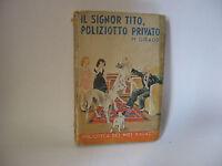 IL SIGNOR TITO, POLIZIOTTO PRIVATO - M.Giraud [Salani 1939]
