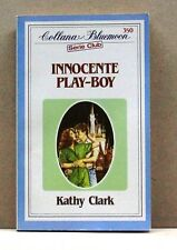 INNOCENTE PLAY-BOY - K.Clark - 350 [libro, collana bluemoon, serie cult]