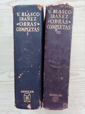 Vicente Blasco Ibañez - Obras Completas - 2 Tomos - I Y III - Aguilar