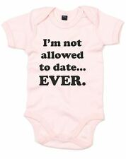 I'm not allowed to date… ever!, Printed Baby Grow